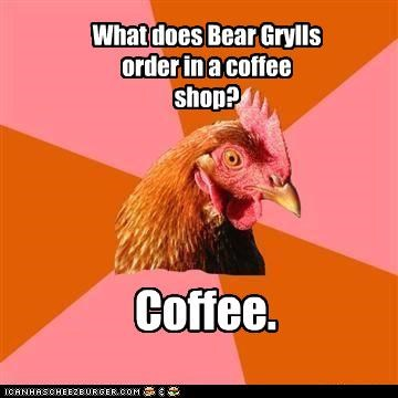 animemes,anti joke chicken,bear grylls,chicken,coffee,lemonade