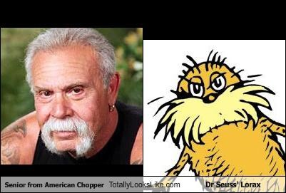 American Chooper,books,dr seuss,lorax,motorcycles,reality tv,senior