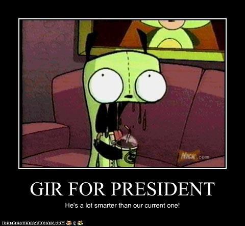 GIR FOR PRESIDENT