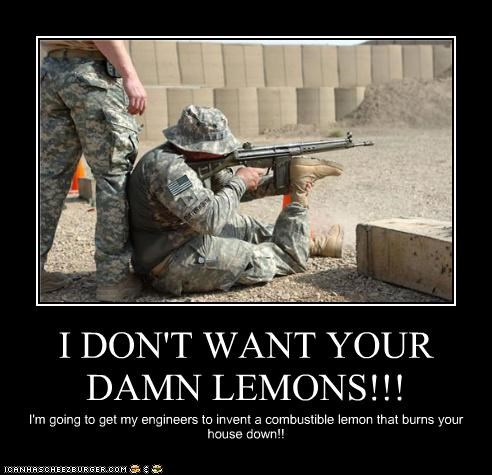 I DON'T WANT YOUR DAMN LEMONS!!!
