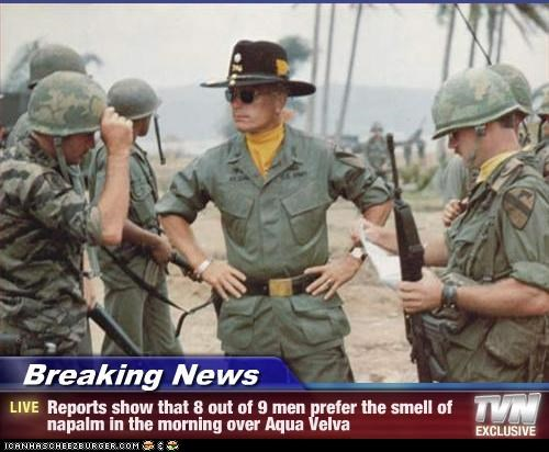 Breaking News - Real Men Prefer Napalm