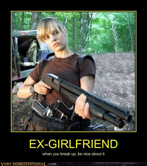 be nice,breakup,dangerous,ex girlfriend,shotgun,Terrifying