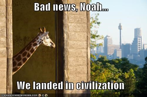 Bad news, Noah...  We landed in civilization