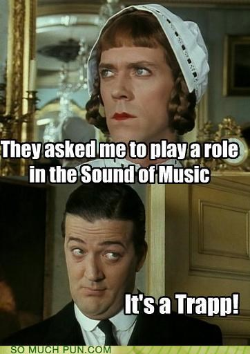 acting,actor,family,homophone,play,playing,role,similar sounding,the sound of music,trap,von trapp,von Trapps