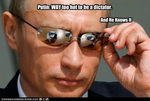 Putin: WAY too hot to be a dictator.