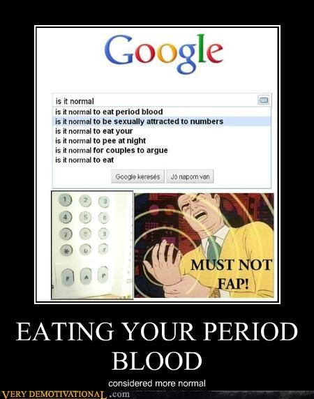EATING YOUR PERIOD BLOOD