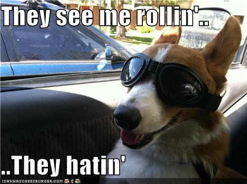 They see me rollin'..  ..They hatin'