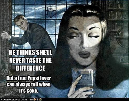 Pepsi Drinkers Always Know...