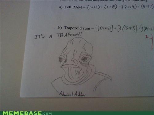 ackbar,admiral ackbar,im-not-british-lol,IRL,maths,shapes,trapezoid