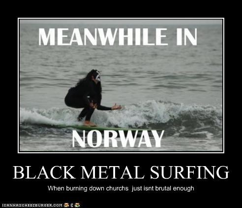 BLACK METAL SURFING