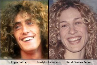 Roger Daltry Totally Looks Like Sarah Jessica Parker