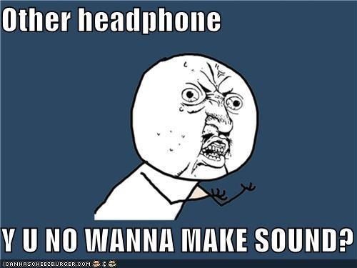 crackle,headphones,Music,sound,Y U No Guy