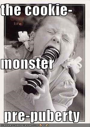 the cookie- monster pre-puberty