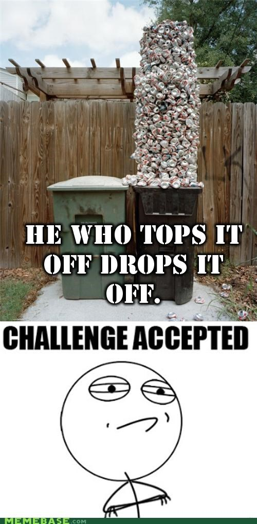 Trash Challenge: He Who Tops It Off