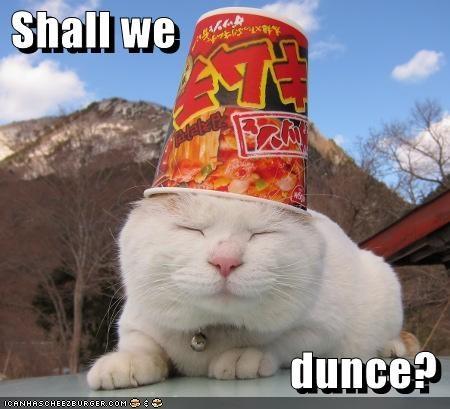 Shall we                                   dunce?
