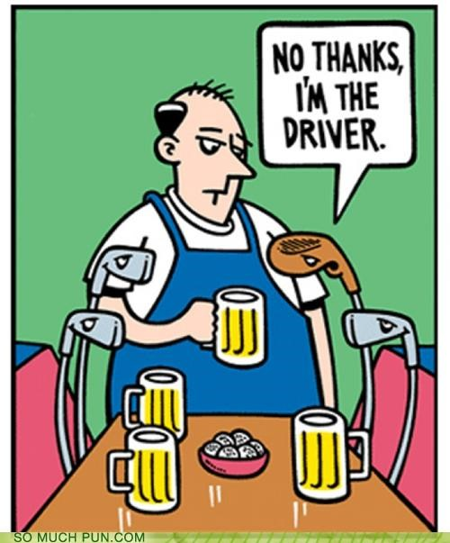 club,designated driver,double meaning,driver,golf,golf club,literalism,no thanks,refusing