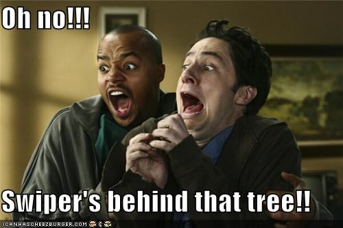 Oh no!!!  Swiper's behind that tree!!