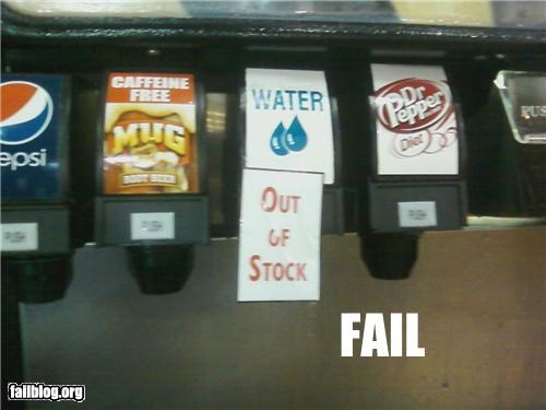 failboat,g rated,out of stock,Professional At Work,signs,soda fountain,water