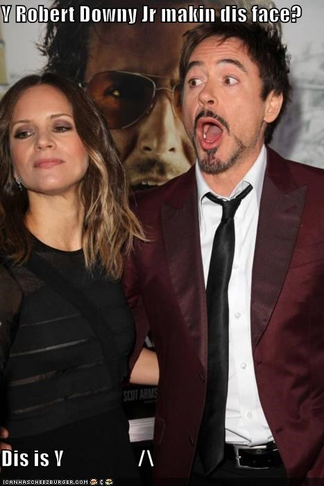 Y Robert Downy Jr makin dis face?  Dis is Y                  /\