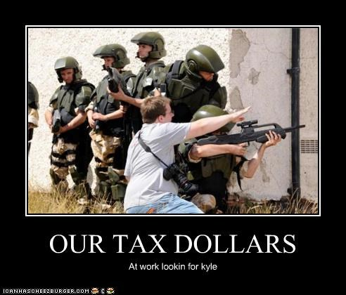 OUR TAX DOLLARS