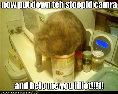 now put down teh stoopid camra