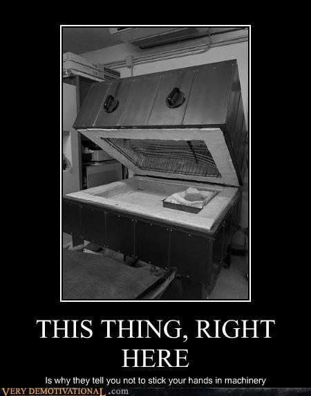 dangerous,do not,hands,hilarious,machine