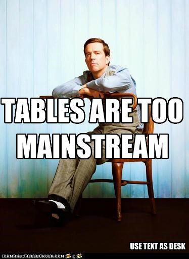 Tables: TOO MAINSTREAM
