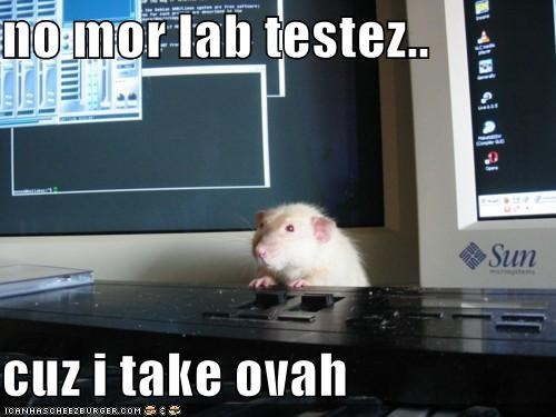 no mor lab testez..  cuz i take ovah