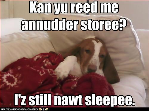 another,basset hound,bed,bedtime,please,question,read,story,tucked in