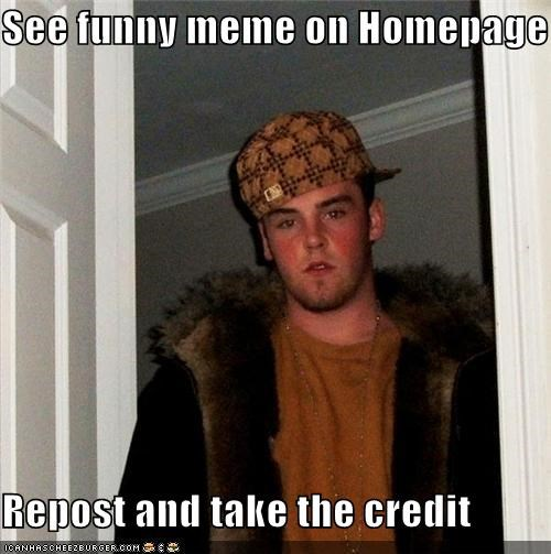 Scumbag Steve Made This Himself, He Swears