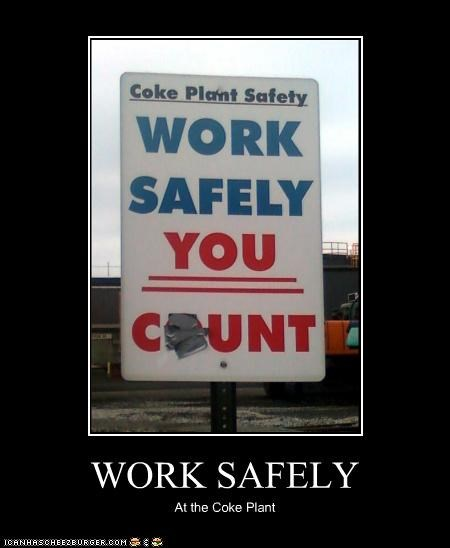 WORK SAFELY