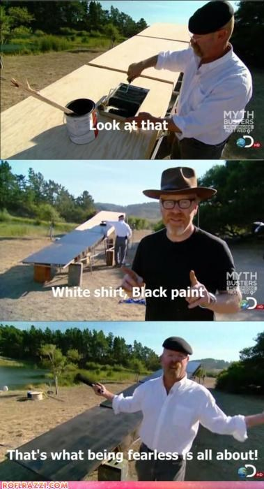 Mythbusters Are Fearless!