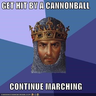 GET HIT BY A CANNONBALL  CONTINUE MARCHING