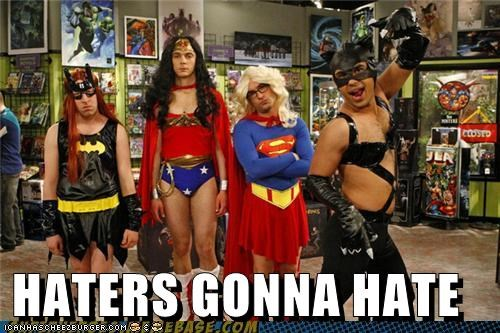big bang theory,haters,hating,Super-Lols
