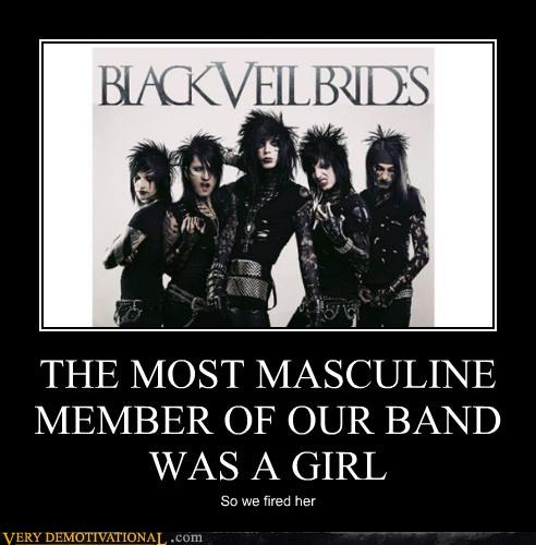 THE MOST MASCULINE MEMBER OF OUR BAND WAS A GIRL