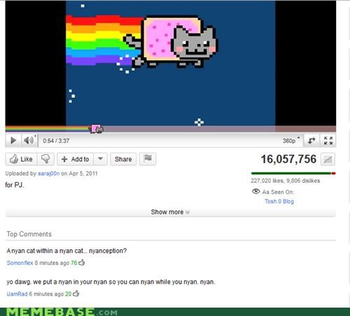 FRIDAY,Inception,Memes,Nyan Cat,takeover,yo dawg,youtube