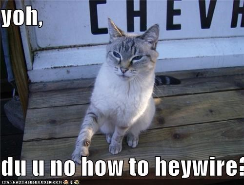 yoh,  du u no how to heywire?