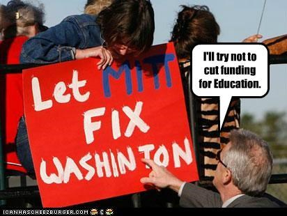I'll try not to cut funding for Education.
