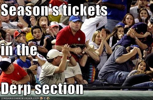 Season's tickets in the  Derp section