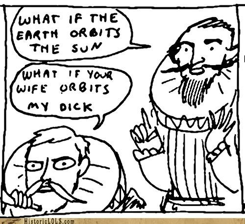 Galileo Got No Respect...