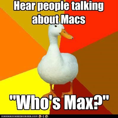 computas,mac,max,names,PC,Technologically Impaired Duck
