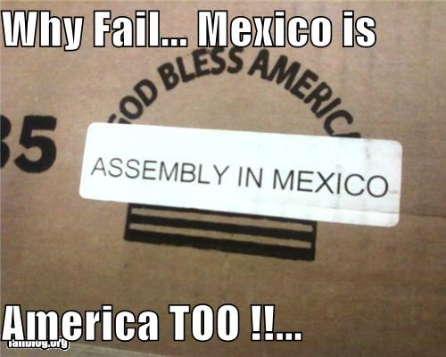 Why Fail... Mexico is   America TOO !!...