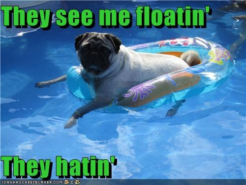 They see me floatin'  They hatin'