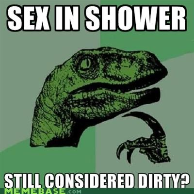Philosoraptor: Are You Supposed to Drop the Soap?