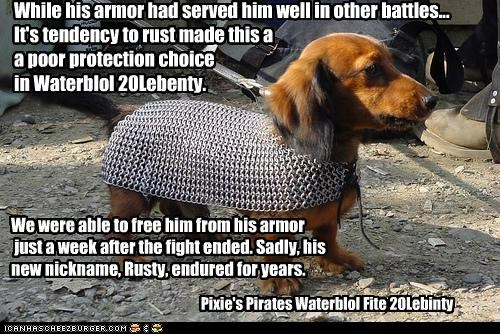 While his armor had served him well in other battles... It's tendency to rust made this a a poor protection choice in Waterblol 20Lebenty.