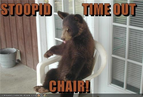 STOOPID           TIME OUT  CHAIR!