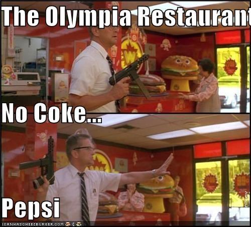 The Olympia Restaurant No Coke... Pepsi