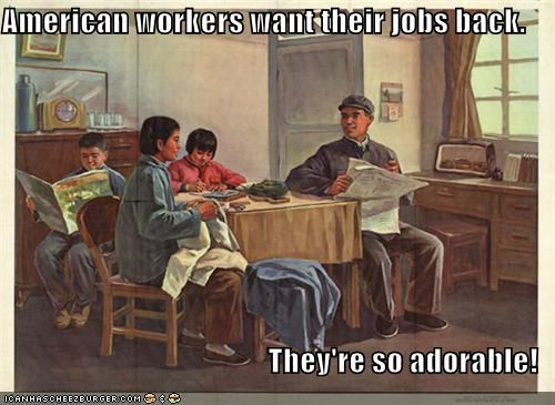 American workers want their jobs back.  They're so adorable!