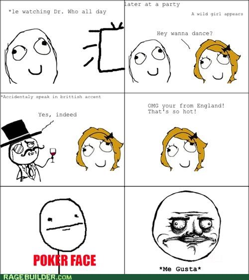 accent,British,me gusta,poker face,Rage Comics