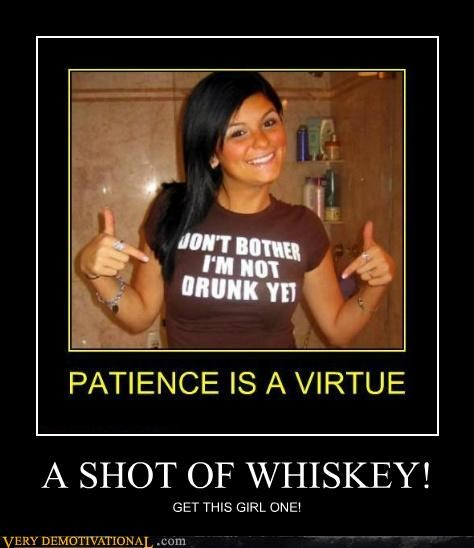 A SHOT OF WHISKEY!